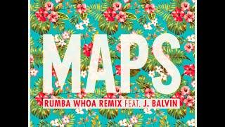 "Maroon 5 ""Maps"" Rumba Whoa Remix feat. J Balvin"