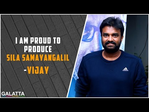 I-am-proud-to-produce-Sila-Samayangalil--Vijay