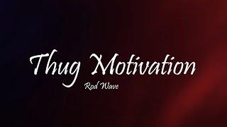 Rod Wave - Thug Motivation (Lyrics)