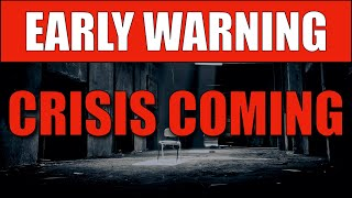 ? WARNING! The Financial Crisis Is Almost Here...