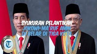 Syukuran Pelantikan Jokowi-Ma'ruf Amin akan Digelar di 3 Kota Ini