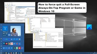How to force quit a Full Screen Always On Top Program or Game in Windows 10