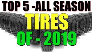 TOP 5 ALL SEASON TIRES OF 2019 (TIRE REVIEW)