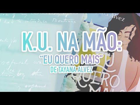 CLUBE DO LIVRO K.U. NA MÃO | EU QUERO MAIS - TAYANA ALVEZ