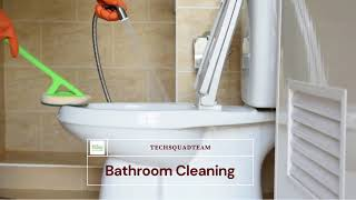Bathroom Cleaning Services by Techsquadteam