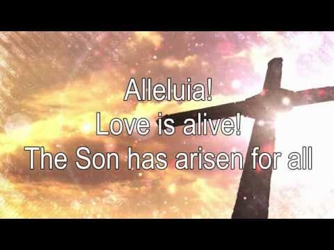 Download Alleluia! Love is Alive lyrics Mp4 HD Video and MP3