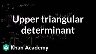 Linear Algebra: Upper Triangular Determinant