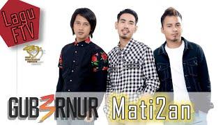 Download lagu Gub3rnur Band Mati2an Mp3
