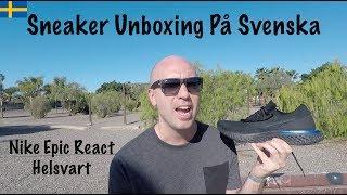 d14aea31011e ... Sneaker Unboxing På Svenska - Nike Epic React Svart - Mr Stoltz 2018