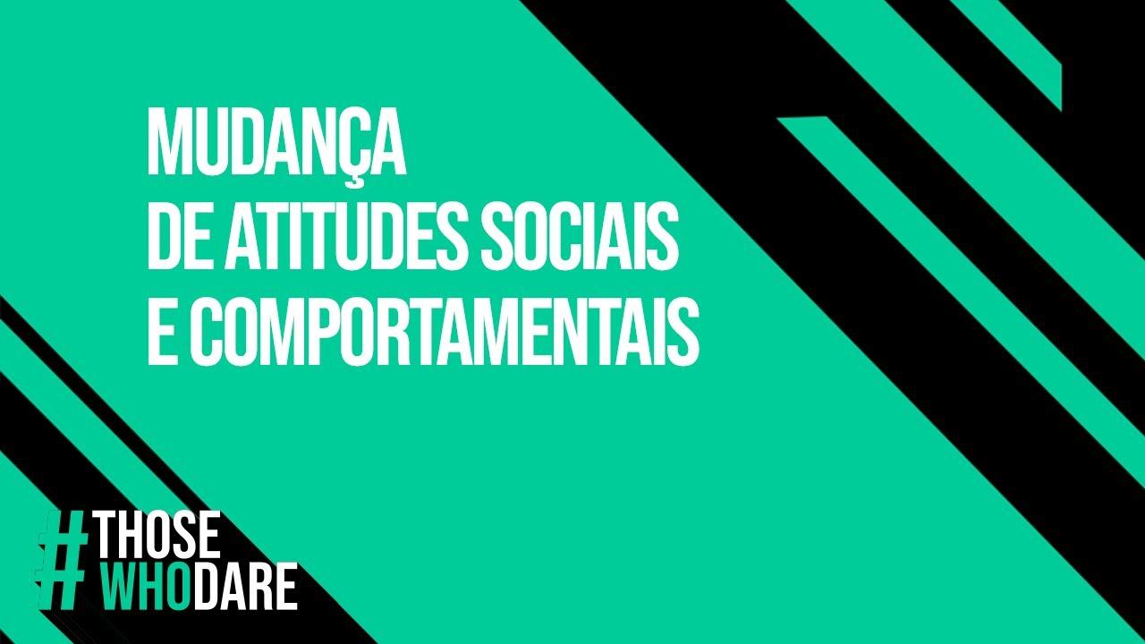 Mudança de atitudes sociais e comportamentais
