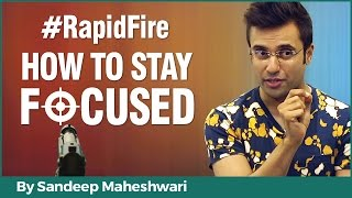 RapidFire  How To Stay Focused By Sandeep Maheshwari I Hindi