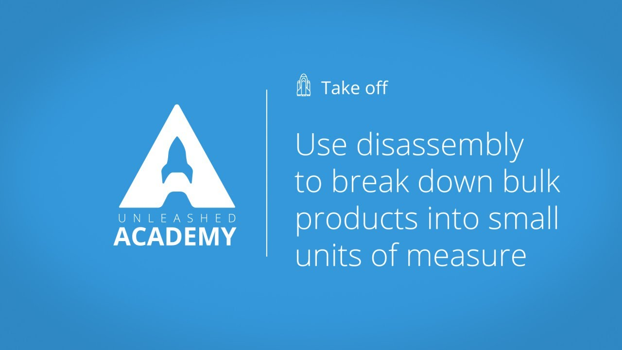 Use disassembly to break down bulk products into small units of measure YouTube thumbnail image