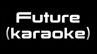 Madonna, Quavo   Future (Karaoke)