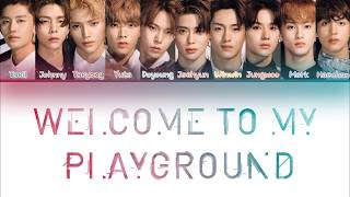 NCT 127   Welcome To My Playground [Color Coded Lyrics HanRomEng]