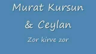 Murat Kursun & Ceylan - Zor Kirve Zor