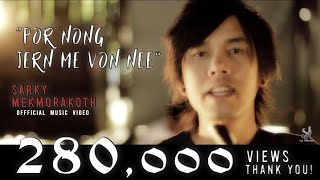 Sarky Mekmorakoth - Por Nong Jern Me Von Nee (Official Music Video)[HD] MP3 now available