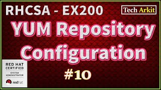 YUM Repository Configuration RHEL 7 | RHCSA Certification #10 | Tech Arkit | EX200
