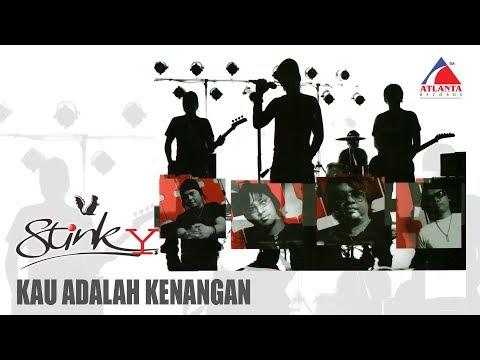 Stinky - Kau Adalah Kenangan (Official Music Video)
