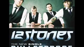 12 Stones - Bulletproof (NEW SINGLE 2011)