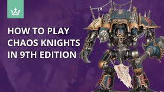 How to play Chaos Knights in 9th edition - Tips from 40k Playtesters