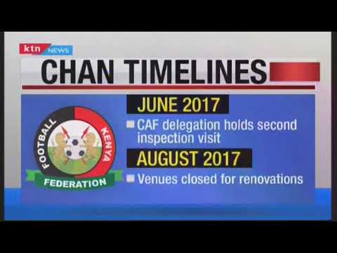 CHAN timelines: Why Kenya was denied rights to host