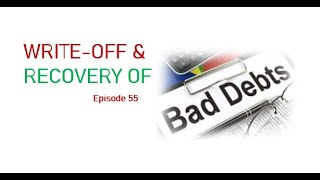 EP. 55 - WRITE-OFF, RECOVERY & OTHERS