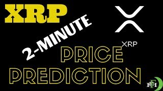 XRP 2-MINUTE PRICE PREDICTION (UPDATE)
