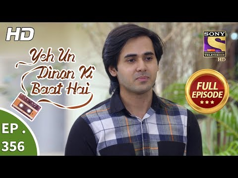 Yeh Un Dinon Ki Baat Hai - Ep 356 - Full Episode - 31st January, 2019