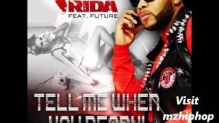 Flo Rida Feat. Future - Tell Me When You Ready (CDQ+NoShout) ( 2o13 )