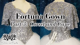 How To Make A Lace Corset & Cape | Fortuna Gown Part 3