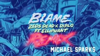 Zeds Dead x Diplo - Blame ft. Elliphant (Michael Sparks Remix)