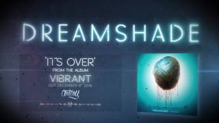 Dreamshade - It's Over (Lyric Video)