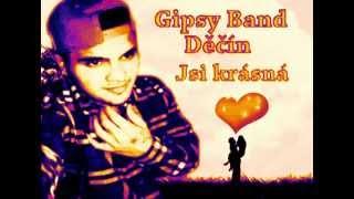 Gipsy Band Decin - Jsi tak  krasna