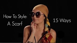 How To Style: A Scarf As A Head-Wrap 15 Ways
