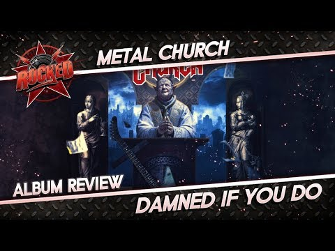Metal Church – Damned If You Do | Album Review | Rocked