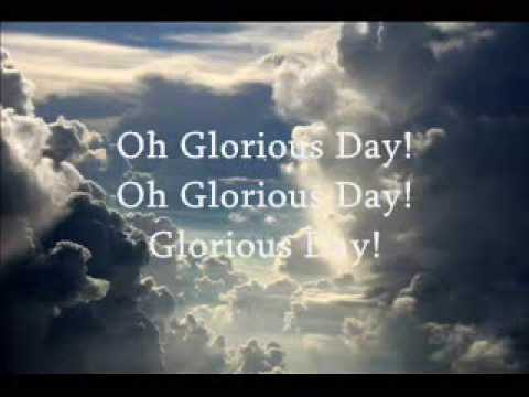 Glorious Day  - Living He Loved Me