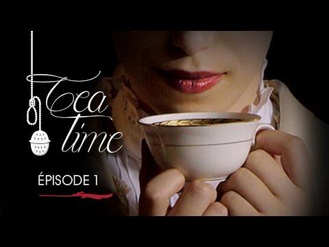 Tea Time - La web-série - Episode 1