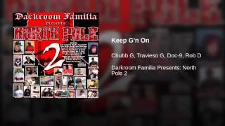 8. Keep G'n On - Chubb G, Travieso G, Doc-9 & Rob D