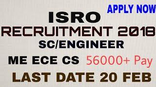 ISRO RECRUITMENT 2018  SC / ENGINEER  22-04-18 VACANCIES 2018 ( ME ECE CS ) isro 2018 exam