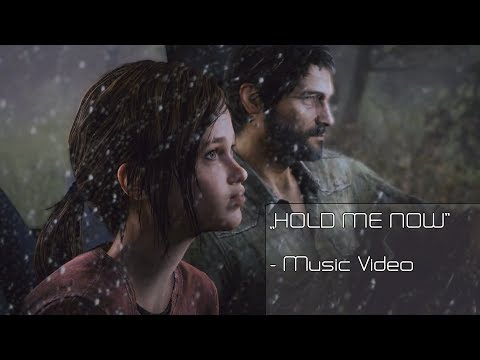 "The Last of Us - Music Video ""Hold Me Now"""
