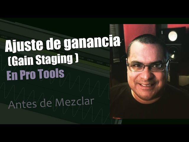 Ajuste de ganancia (Gain Staging ) Pro Tools Mezcla