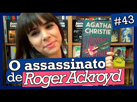 ASSASSINATO DE ROGER ACKROYD, AGATHA CHRISTIE (#43)