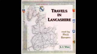 Travels in Lancashire (FULL Audiobook)