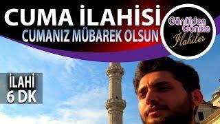 Cuma İlahisi Yeni Cumanız Mübarek Olsun  Klipli | Ramazan İdem