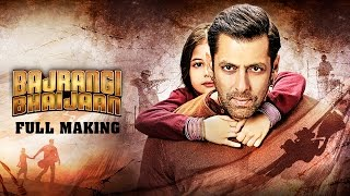 Bajrangi Bhaijaan   Full Making   Salman Khan, Kareena Kapoor, Nawazuddin Siddiqui, Harshaali