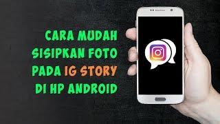 Cara Sisipkan Foto di Insta Story pada Hape Android