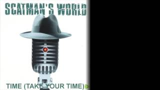 Time (Take Your Time) - Scatman John