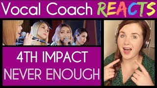 Vocal Coach Reacts to 4th Impact (X Factor) - Never Enough