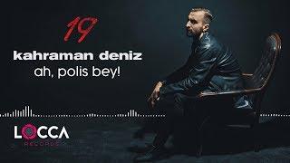 Kahraman Deniz - Ah, Polis Bey! (Official Audio)