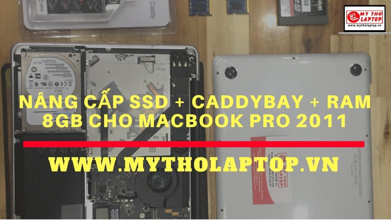 Nâng cấp SSD Caddybay kèm HDD 500GB RAM 8GB cho Macbook Pro 2011